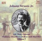 Johann II Strauss - Johann Strauss Jr.: 100 Most Famous Waltzes, Overtures, Polka and Marches, Vol. 7 (2000)