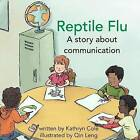 Reptile Flu: A Story about Communication by Kathryn Cole (Hardback, 2015)