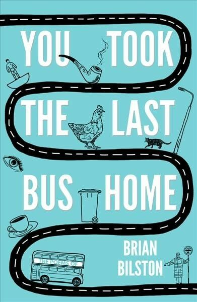 You Took The Last Bus Home The Poems Of Brian Bilston By Brian Bilston 2018 Uk B Format Paperback For Sale Online Ebay