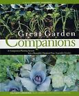 Great Garden Companions : A Companion-Planting System for a Beautiful, Chemical-Free Vegetable Garden by Sally Jean Cunningham (2000, Paperback, Revised)