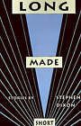 Long Made Short by Stephen Dixon (Paperback, 1993)