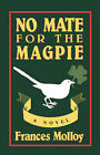 No Mate for the Magpie: A Novel by Frances Molloy (Paperback, 1986)
