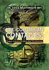 Pre-Columbian Contacts: Dragon Cultures of Africa and the Americas by Aziza Bey (Paperback / softback, 2010)