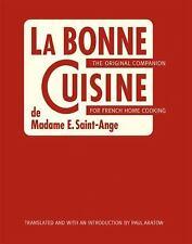 La Bonne Cuisine de Madame E. Saint-Ange: The Original Companion for French Home