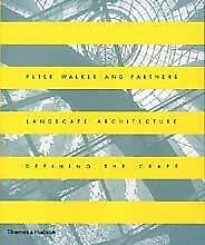 Peter Walker and Partners : Landscape Architecture Defining the Craft Hardcover