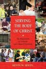 Serving the Body of Christ: The Magisterium on Eucharist and Ordained Priesthood by Rev. Msgr. Kevin W. Irwin (Paperback, 2007)