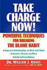 Take Charge Now: Powerful Techniques for Beating the Blame Habit by William Knaus (Paperback, 2000)