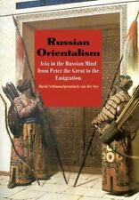 Russian Orientalism: Asia in the Russian Mind from Peter the Great to the Emigra