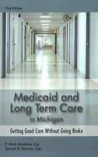 Medicaid and Long Term Care in Michigan: Getting Good Care Without Going Broke