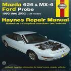 Haynes Repair Manual: Mazda 626 and Mx-6 Ford Probe : 1993 Thru 2002 - All Models by John Haynes (2012, Paperback)
