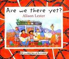 Are We There Yet? by Alison Lester (Hardcover, 2004)
