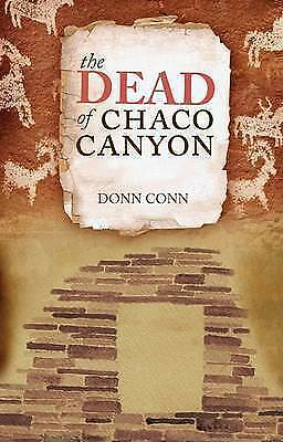 1 of 1 - NEW The Dead of Chaco Canyon by Donn Conn