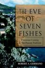 Eve of Seven Fishes Christmas Cooking in The Peasant Tradition 9780595365104