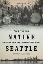 Native Seattle Histories From The Crossing-over Place 9780295741345