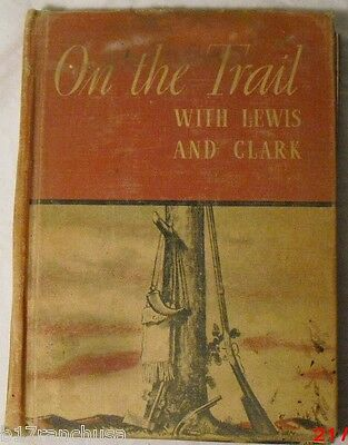 """On the Trail with Lewis & Clark"" by Bonnie Howard Antique Book 1939 Children's"