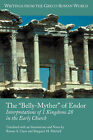 The  Belly-Myther  of Endor: Interpretations of 1 Kingdoms 28 in the Early Church by Society of Biblical Literature (Paperback, 2007)