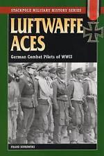 Luftwaffe Aces: German Combat Pilots of WW11 by Franz Kurowski (Paperback, 2004)