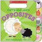 Carry and Learn Opposites by Various (Board book, 2016)