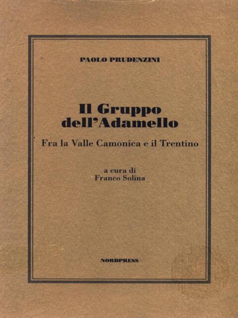 IL GRUPPO DELL'ADAMELLO  PRUDENZINI PAOLO  NORDPRESS 1996