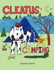 Cleatus Goes Camping by Matthew Martin 9781463436469 Paperback 2011