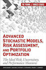 Advanced Stochastic Models, Risk Assessment, and Portfolio Optimization: The Ideal Risk, Uncertainty, and Performance Measures by Svetlozar T. Rachev, Stoyan V. Stoyanov, Frank J. Fabozzi (Hardback, 2008)
