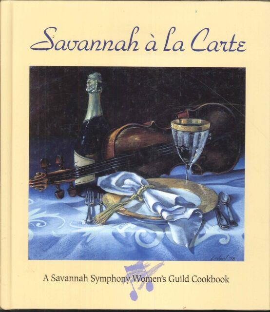 Savannah A La Carte Symphony Women's Guild Cookbook 1999
