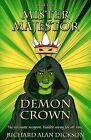 Mister Majestor: Demon Crown by Richard Alan Dickson (Paperback / softback, 2012)