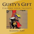 Gusty's Gift: Finding Your Talents by Suzanne Popp (Paperback / softback, 2015)