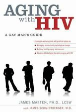 Aging with HIV: A Gay Man's Guide, Masten, James, Good Condition, Book
