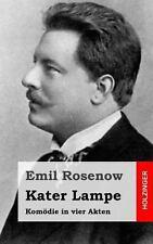 Kater Lampe : Kom�die in Vier Akten by Emil Rosenow (2013, Paperback)