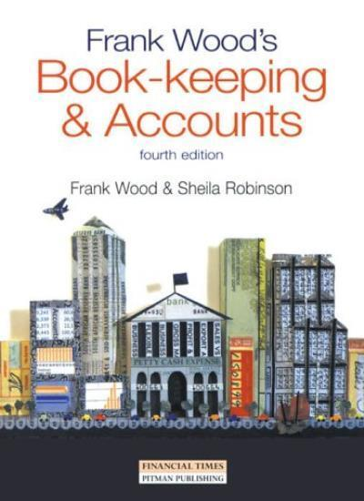 Frank Wood's Bookkeeping and Accounts (4th ed),Frank Wood, Sheila Robinson