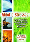 Abiotic Stresses: Plant Resistance Through Breeding and Molecular Approaches by Taylor & Francis Ltd (Paperback, 2005)