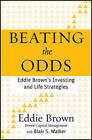 Beating the Odds: Eddie Brown's Investing and Life Strategies by Blair S. Walker, Eddie Brown (Hardback, 2011)