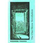 One-straw Revolution: Introduction to Natural Farming by Masanobu Fukuoka (Paperback, 1992)