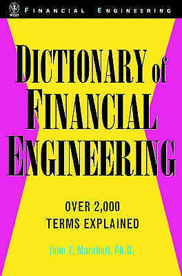 Dictionary of Financial Engineering by Marshall, John F.