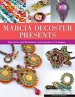 Marcia DeCoster Presents: Interviews with 30 Beaders on Inspiration & Technique by Marcia DeCoster (Paperback, 2014)