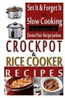Crockpot Recipes & Rice Cooker Recipes - Vol 1 - Set It & Forget It Vs Slow Cooking! by Recipe Junkies, Dexter Poin (Paperback / softback, 2015)