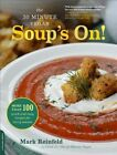 The 30-Minute Vegan: Soup's on!: More Than 100 Quick and Easy Recipes for Every Season by Mark Reinfeld (Paperback, 2013)