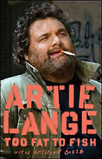 Artie Lange~ TOO FAT TO FISH~ SIGNED 1ST(7)/DJ~ NICE COPY