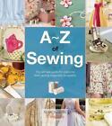 A-Z of Sewing (2016, Taschenbuch)