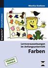 Lernvoraussetzungen im Anfangsunterricht. Farben von Monika Konkow (2011, Set mit diversen Artikeln)