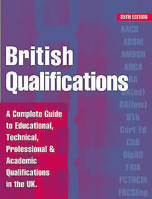 Kogan Page Ltd, British Qualifications 2005: A Complete Guide to Educational, Te