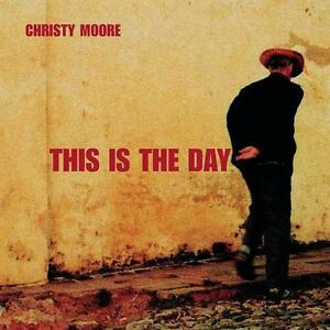 CHRISTY-MOORE-THIS-IS-THE-DAY-CD-ALBUM-2001