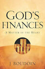 God's Finances-A Matter of the Heart by J Boudoin (Paperback / softback, 2005)