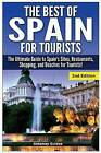The Best of Spain for Tourists: The Ultimate Guide to Spain's Sites, Restaurants, Shopping, and Beaches for Tourists! by Getaway Guides (Paperback / softback, 2015)
