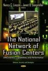 The National Network of Fusion Centers: Effectiveness, Capabilities, and Performance by Nova Science Publishers Inc (Hardback, 2014)