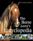 The Horse Lover's Encyclopedia by Elwyn Hartley Edwards (Hardback, 2004)