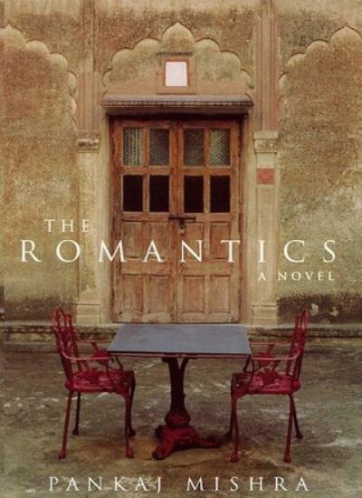 The Romantics By Pankaj Mishra. 9780330392761