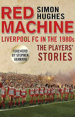 1 of 1 - Red Machine: Liverpool FC in the '80s: The Players' Stories, Good Condition Book