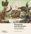 Bonaparte and the British: Prints and Propaganda in the Age of Napoleon by Tim Clayton, Sheila O'Connell (Paperback, 2015)